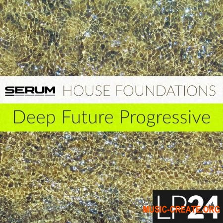 LP24 - House Foundations (Serum presets)