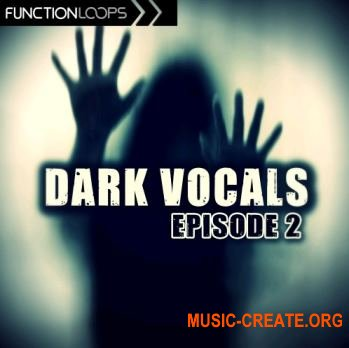Function Loops - Dark Vocals Episode 2 (WAV) - вокальные сэмплы