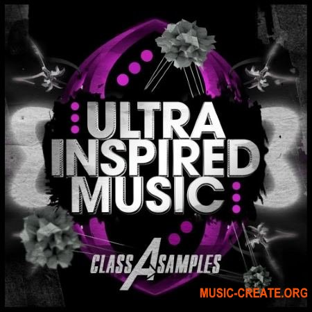 Class A Samples - Ultra Inspired Music (WAV MiDi) - сэмплы EDM