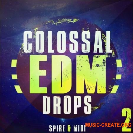 Mainroom Warehouse - Colossal EDM Drops 2 (Spire presets / MIDI)
