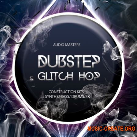 Audio Masters - Dubstep And Glitch Hop (WAV) - сэмплы Dubstep, Glitch Hop