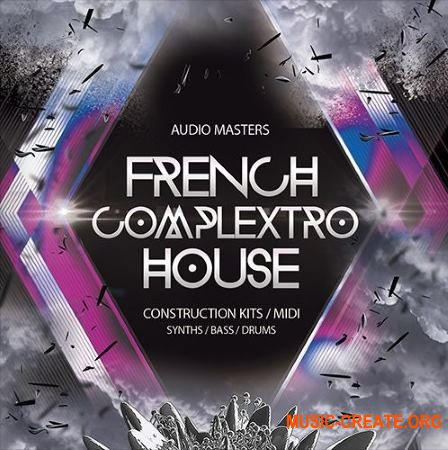 Audio Masters - French Complextro House (WAV MiDi) - сэмплы French House, Complextro