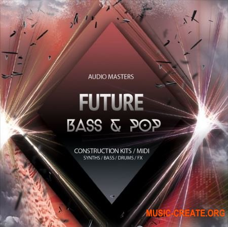 Audio Masters - Future Bass And Pop (WAV MiDi) - сэмплы Pop, Future Bass, Chillstep