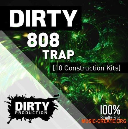 Dirty Production - Dirty 808 Trap Kits (WAV MIDI) - сэмплы Trap