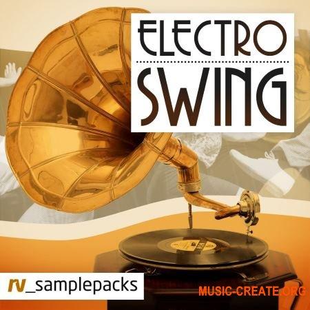 RV Samplepacks - Electro Swing (MULTiFORMAT) - сэмплы риффов граммофонов, винтажных инструментов