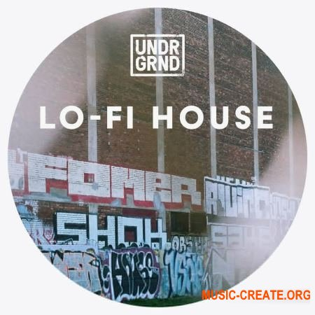 UNDRGRND Sounds - Lo-Fi House (WAV) - сэмплы Deep House