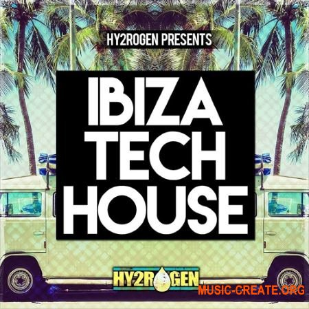 HY2ROGEN - Ibiza Tech House (MULTiFORMAT) - сэмплы Tech House