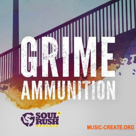 Soul Rush Records - Grime Ammunition (WAV) - сэмплы Grime, Trap, UK bass