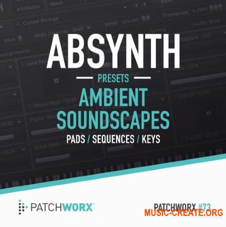 Patchworx 73 – Ambient Soundscapes (Absynth Presets)