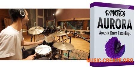 Cymatics AURORA Acoustic Drum Recordings (WAV) - сэмплы акустических барабанов