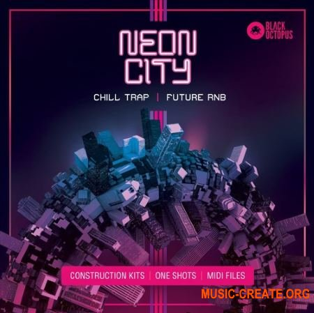 Black Octopus Sound Neon City (WAV MIDI) - Chill Trap, Future RnB