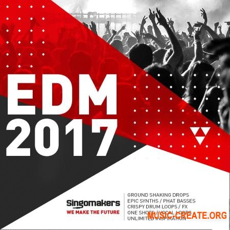 Singomakers EDM 2017 (MULTiFORMAT) - сэмплы EDM