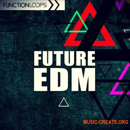 Function Loops Future EDM (WAV MiDi) - сэмплы EDM