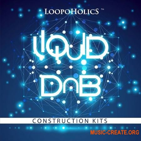 Loopoholics Liquid DnB Construction Kits (WAV MiDi) - сэмплы DnB