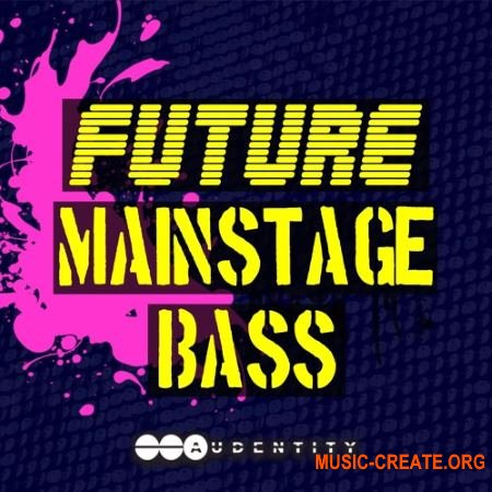Audentity Future Mainstage Bass (WAV MiDi) - сэмплы Wobble House, Future Bass, G-House