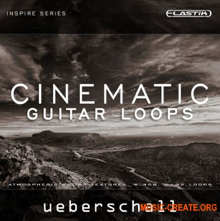 Ueberschall Cinematic Guitar Loops (ELASTIK) - банк для плеера ELASTIK