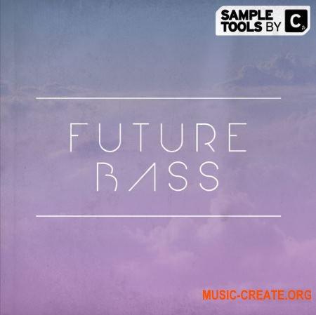 Sampletools by cr2 - Future Bass (WAV Presets Midi) - сэмплы Future Bass, EDM