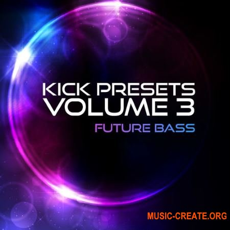Sonic Academy KICK Presets Vol 3 - Future Bass (KICK 2 Presets)