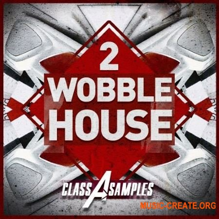 Class A Samples Wobble House 2 (WAV MiDi) - сэмплы House, Electro House, Future House
