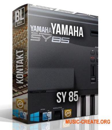 BL Sounds - Yamaha SY-85 (KONTAKT) - звуки синтезатора Yamaha SY-85