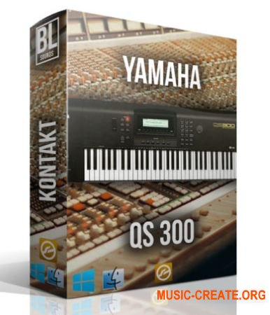 BL Sounds - Yamaha QS-300 (KONTAKT) - звуки синтезатора Yamaha QS-300