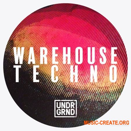 UNDRGRND Sounds Warehouse Techno (ACiD WAV) - сэмплы Techno