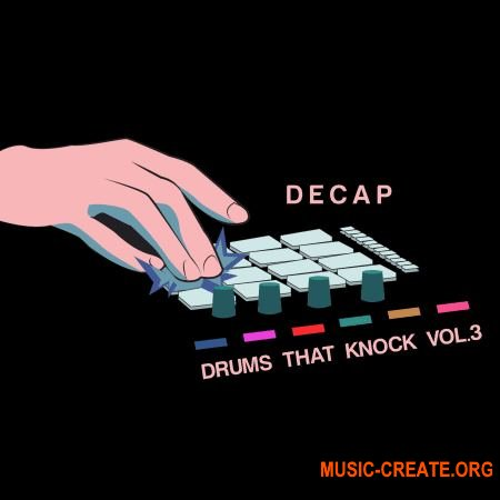 Splice Sounds Decap - Drums That Knock Vol 3 (WAV) - драм сэмплы