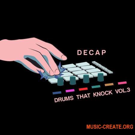 Splice Sounds Decap - Drums That Knock Vol 3 (WAV) - драм сэмплы