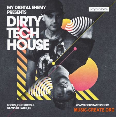 Loopmasters My Digital Enemy - Dirty Tech House (MULTiFORMAT) - сэмплы Tech House