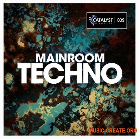Catalyst Samples Mainroom Techno (WAV MiDi) - сэмплы Techno