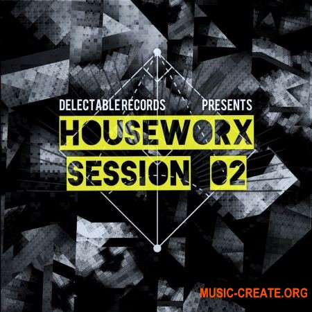 Delectable Records Houseworx Sessions 02 (WAV MiDi) - сэмплы House