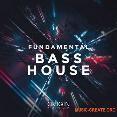 Origin Sound Fundamental Bass House (WAV MiDi SERUM) - сэмплы Bass House