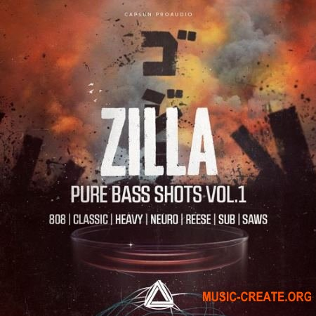 CAPSUN ProAudio Zilla Pure Bass Shots Vol 1 (WAV) - сэмплы тяжелого баса DnB, Heavy Trap & EDM, Dubstep, Bass House