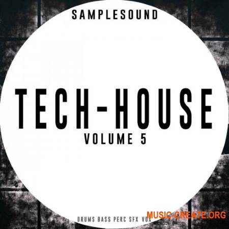 Samplesound Tech-House Volume 5 (WAV) - сэмплы Tech House