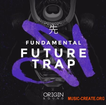 Origin Sound Fundamental Future Trap (WAV MiDi Massive presets) - сэмплы Future Trap