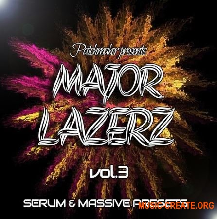 Patchmaker MAJOR LAZERZ VOL 3 (MASSiVE / SERUM Presets)