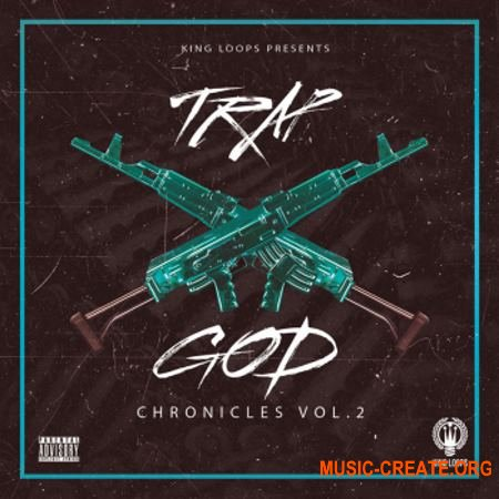 King Loops Trap God Chronicles Vol 2 (WAV MiDi) - сэмплы Trap