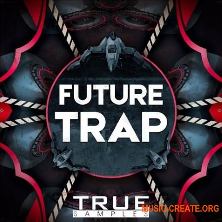 True Samples Future Trap (WAV MiDi) - сэмплы Future Trap