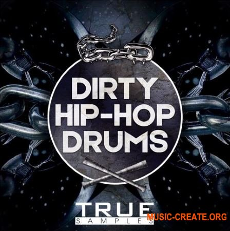 True Samples Dirty Hip Hop Drums (WAV) - сэмплы Hip Hop