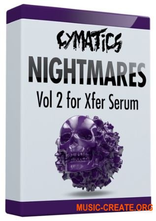 Cymatics Nightmares Vol 2 (SERUM presets + Bonus)