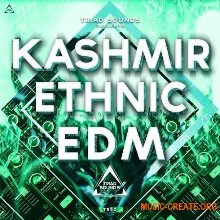 Triad Sounds KASHMIR ETHNIC EDM (WAV MiDi SYLENTH1) - сэмплы EDM