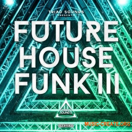 Triad Sounds Future House Funk III (WAV MiDi) - сэмплы Future House, House