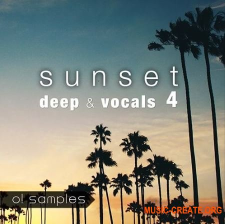 O! Samples Sunset Deep and Vocals Vol.4 (WAV MiDi) - сэмплы House, Deep House, Tropical House