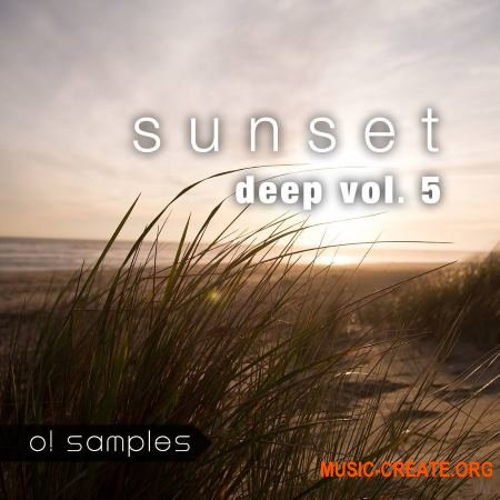 O! Samples Sunset Deep and Vocals Vol.5 (WAV MiDi) - сэмплы House, Deep House, Tropical House