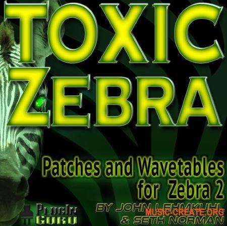 PlugInGuru TOXIC Zebra Patches and Wavetables for u-he Zebra2 (H2P)