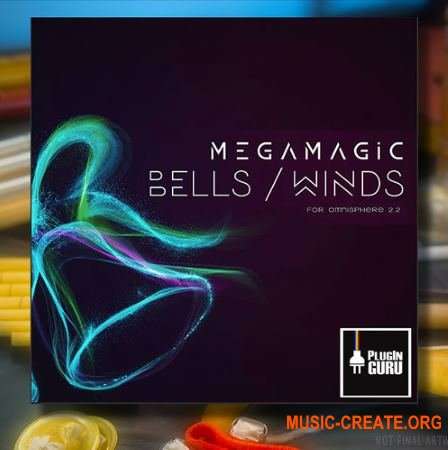 Скачать PlugInGuru MegaMagic Bells Winds (Serum presets