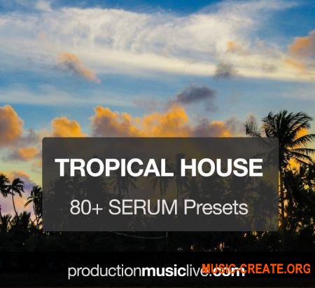 Production Music Live Serum Presets Vol.3 Tropical House (Serum presets)