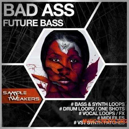 Sample Tweakers Bad Ass Future Bass (WAV MiDi AiFF Sylenth / Massive Presets) - сэмплы Future Bass