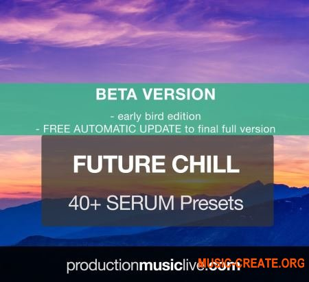 Production Music Live Serum Presets Vol.5 Future Chill v1.1 (Serum presets)
