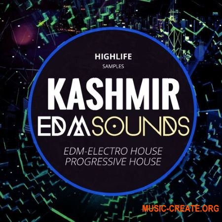 HighLife Samples KASHMIR EDM Sounds (WAV MiDi) - сэмплы EDM